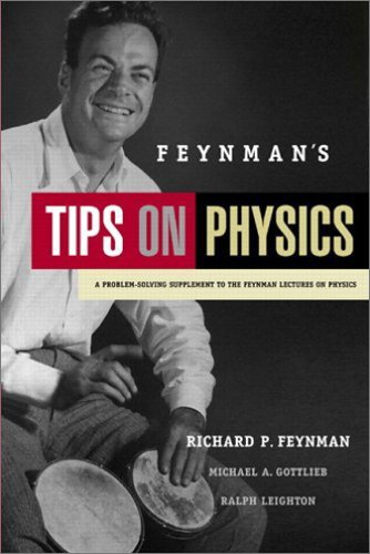 Feynman's Tips on Physics: A Problem-Solving Supplement to the Feynman Lectures on Physics 9780805390636