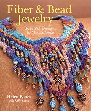 Fiber & Bead Jewelry: Beautiful Designs to Make & Wear 9780806960821