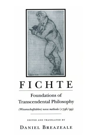 Fichte: Foundations of Transcendental Philosophy (Wissenschaftslebre) Nova Methodo (1796-99) 9780801481383