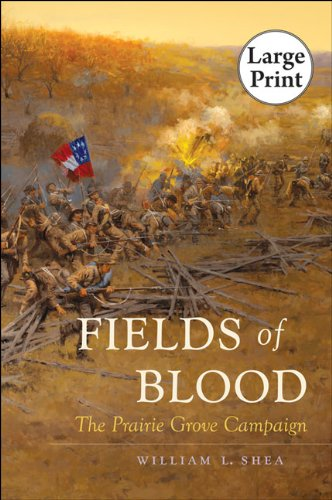 Fields of Blood: The Prairie Grove Campaign, Large Print Ed 9780807866023
