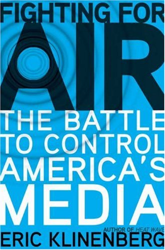 Fighting for Air: The Battle to Control America's Media 9780805078190