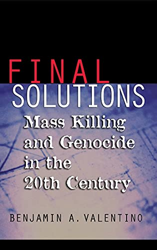 Final Solutions: Mass Killing and Genocide in the Twentieth Century 9780801439650