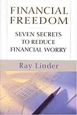Financial Freedom: Seven Secrets to Reduce Financial Worry 9780802481962