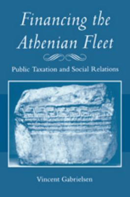 Financing the Athenian Fleet: Public Taxation and Social Relations 9780801898150