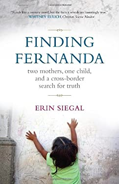 Finding Fernanda: Two Mothers, One Child, and a Cross-Border Search for Truth 9780807001851