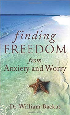 Finding Freedom from Anxiety and Worry 9780800788322