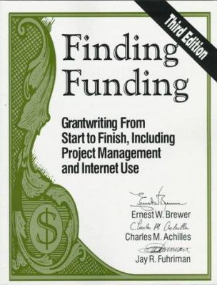 Finding Funding: Grantwriting from Start to Finish, Including Project Management and Internet Use 9780803966819