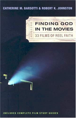 Finding God in the Movies: 33 Films of Reel Faith 9780801064814