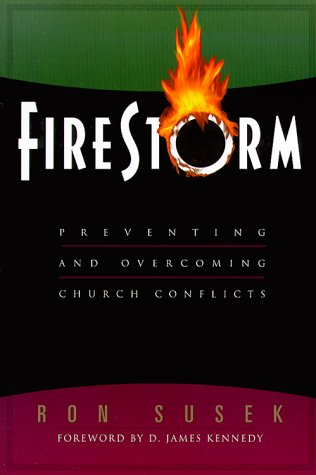 Firestorm: Preventing and Overcoming Church Conflicts 9780801090912