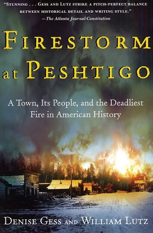 Firestorm at Peshtigo: A Town, Its People, and the Deadliest Fire in American History 9780805072938