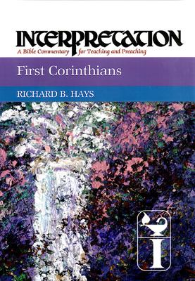First Corinthians: Interpretation: A Bible Commentary for Teaching and Preaching 9780804231442
