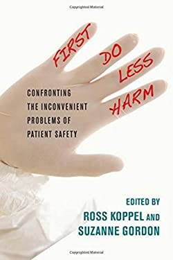 First, Do Less Harm: Confronting the Inconvenient Problems of Patient Safety