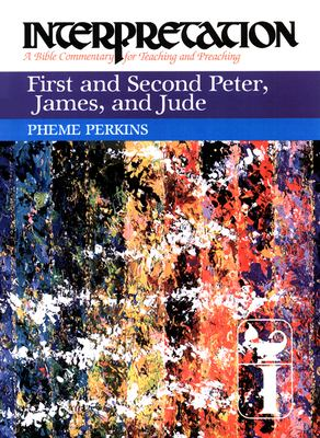 First and Second Peter, James, and Jude: Interpretation: A Bible Commentary for Teaching and Preaching 9780804231459