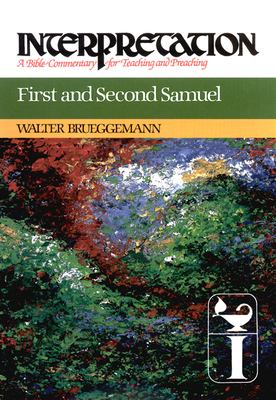 First and Second Samuel: Interpretation: A Bible Commentary for Teaching and Preaching 9780804231084