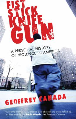 Fist Stick Knife Gun: A Personal History of Violence in America 9780807004234
