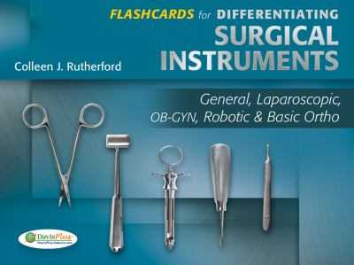 Flashcards for Differentiating Surgical Instruments: General, Laparoscopic, OB-GYN, Robotic & Basic Ortho 9780803628977