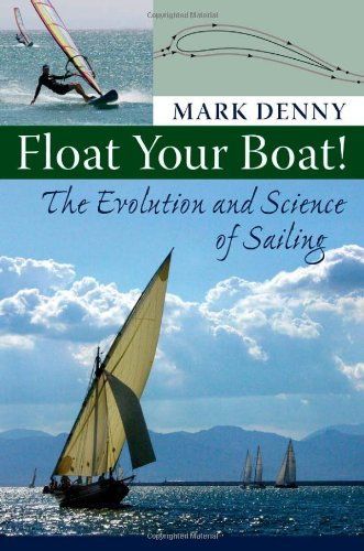 Float Your Boat!: The Evolution and Science of Sailing 9780801890093