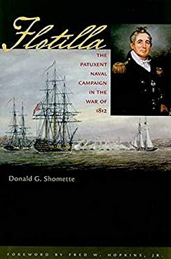 Flotilla: The Patuxent Naval Campaign in the War of 1812 9780801891229