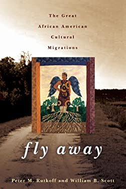 Fly Away: The Great African American Cultural Migration 9780801894770