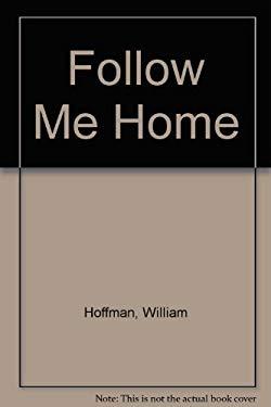 Follow Me Home: Short Stories
