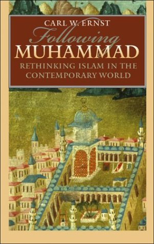 Following Muhammad: Rethinking Islam in the Contemporary World 9780807828373