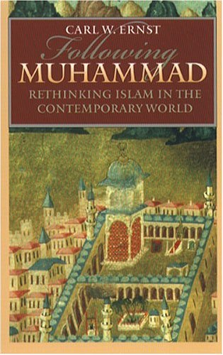 Following Muhammad: Rethinking Islam in the Contemporary World 9780807855775