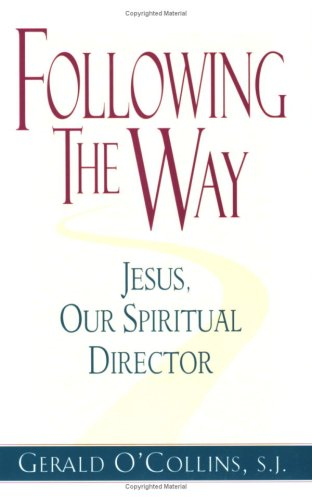 Following the Way: Jesus, Our Spiritual Director 9780809139842