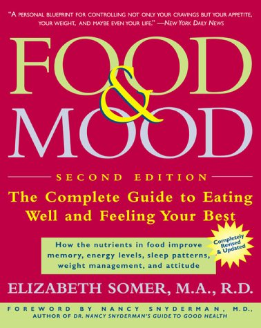 Food & Mood: The Complete Guide to Eating Well and Feeling Your Best 9780805062007