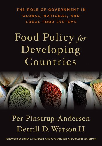 Food Policy for Developing Countries: The Role of Government in Global, National, and Local Food Systems 9780801448188