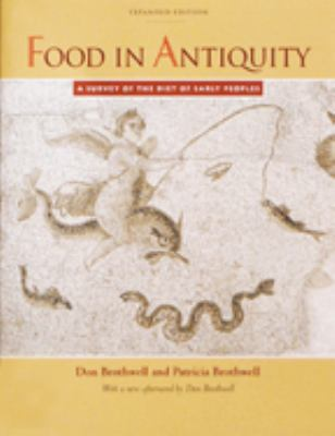Food in Antiquity: A Survey of the Diet of Early Peoples 9780801857409