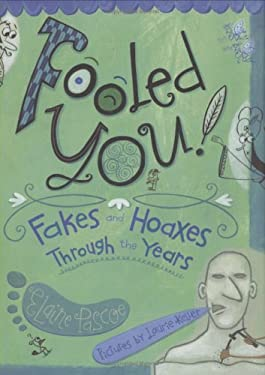 Fooled You!: Fakes and Hoaxes Through the Years 9780805075281