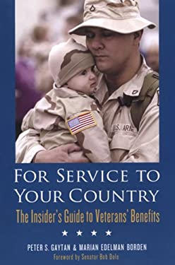 For Service to Your Country: The Insider's Guide to Veterans' Benefits 9780806528724