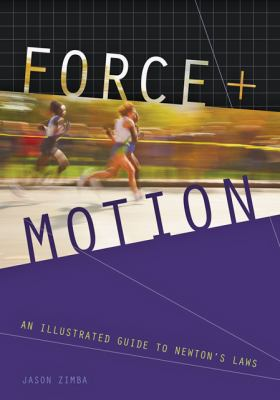 Force and Motion: An Illustrated Guide to Newton's Laws 9780801891595