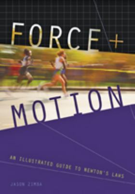 Force and Motion: An Illustrated Guide to Newton's Laws 9780801891601