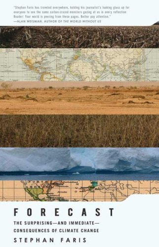 Forecast: The Surprising - And Immediate - Consequences of Climate Change 9780805090840