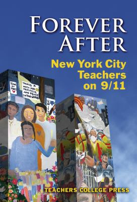 Forever After: New York City Teachers on 9/11 9780807747155