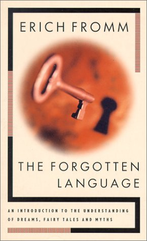 Forgotten Language: An Introduction to the Understanding of Dreams, Fairytales and Myths 9780802130501