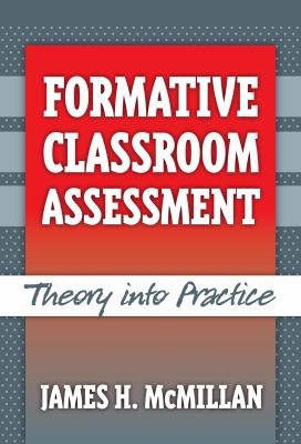 Formative Classroom Assessment: Theory and Practice 9780807747995