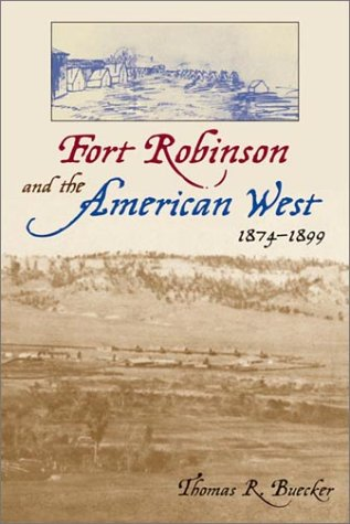 Fort Robinson and the American West, 1874-1899 9780806135342