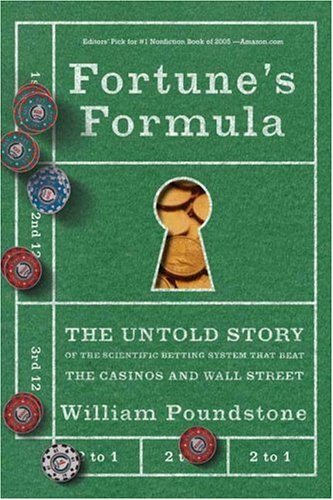 Fortune's Formula: The Untold Story of the Scientific Betting System That Beat the Casinos and Wall Street 9780809045990