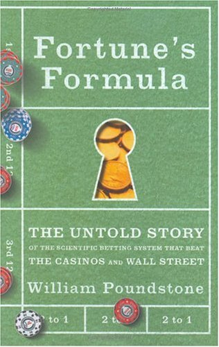 Fortune's Formula: The Untold Story of the Scientific Betting System That Beat the Casinos and Wall Street 9780809046379