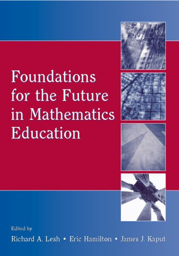 Foundations for the Future in Mathematics Education 9780805860573