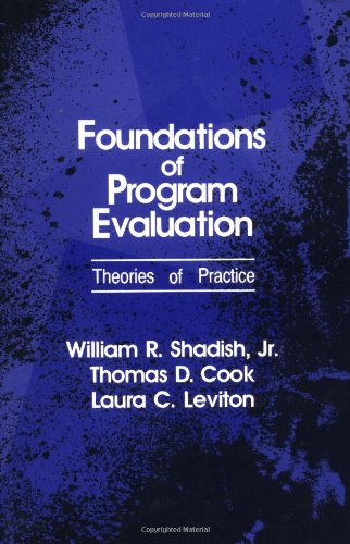 Foundations of Program Evaluation: Theories of Practice 9780803953017