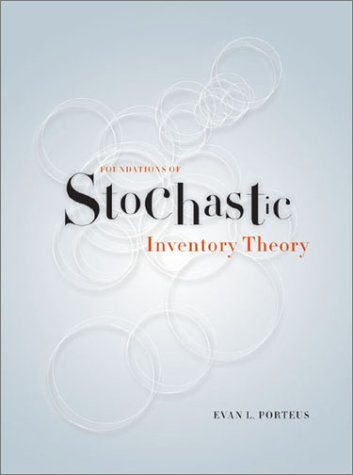 Foundations of Stochastic Inventory Theory 9780804743990