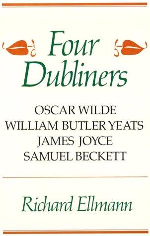 Four Dubliners: Wilde, Yeats, Joyce, and Beckett 9780807612088