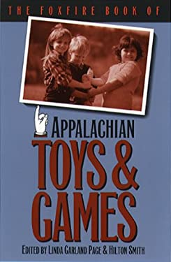 Foxfire Book of Appalachian Toys and Games 9780807844250