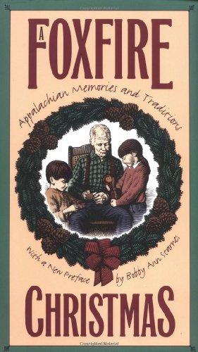 Foxfire Christmas: Appalachian Memories and Traditions 9780807846186