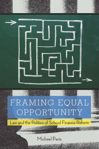 Framing Equal Opportunity: Law and the Politics of School Finance Reform 9780804763547