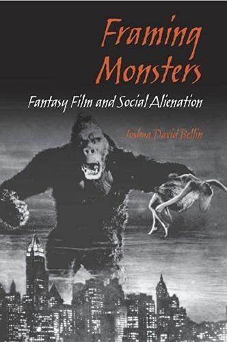 Framing Monsters: Fantasy Film and Social Alienation 9780809326242
