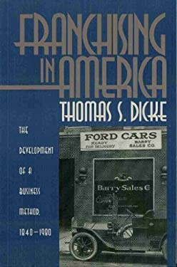 Franchising in America: The Development of a Business Method, 1840-1980 9780807820414